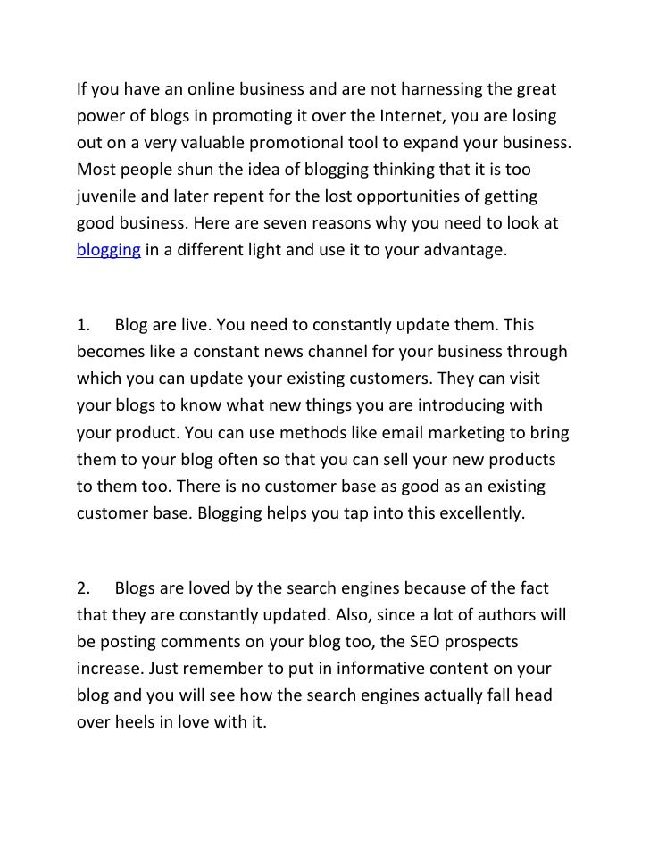 If you have an online business and are not harnessing the great power of blogs in promoting it over the Internet, you are ...