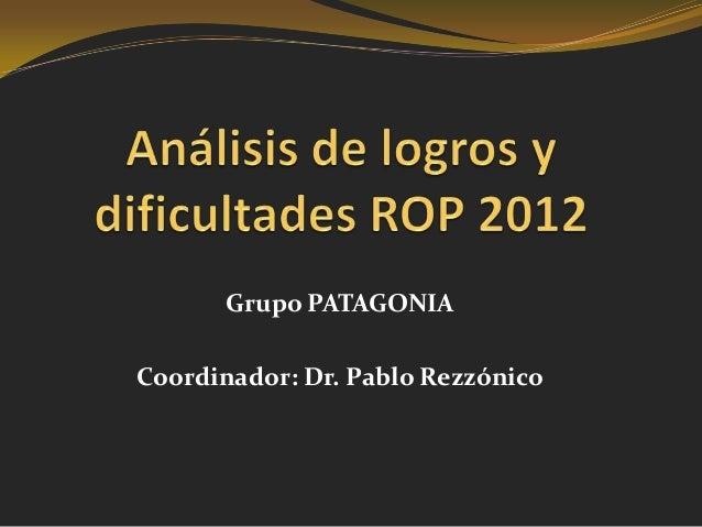 Grupo PATAGONIACoordinador: Dr. Pablo Rezzónico