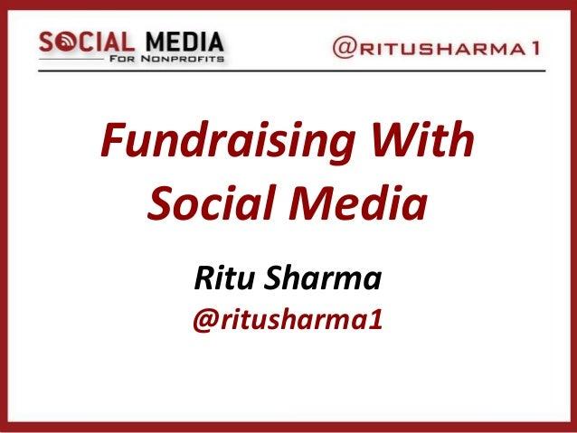 Fundraising With Social Media Ritu Sharma @ritusharma1