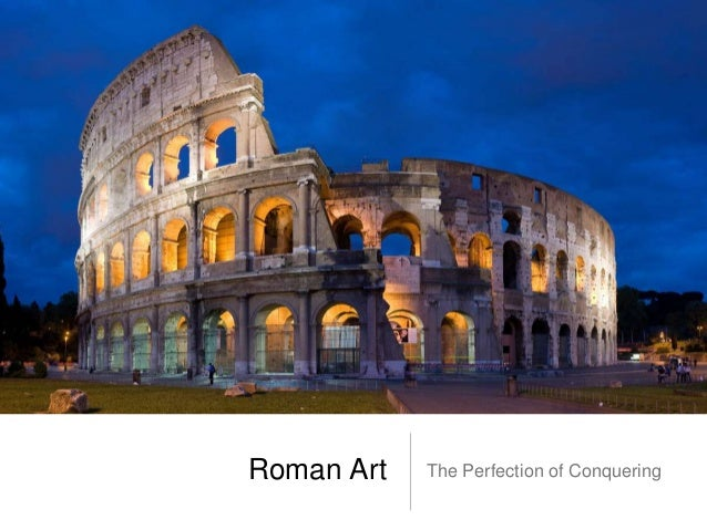 Roman Art   The Perfection of Conquering