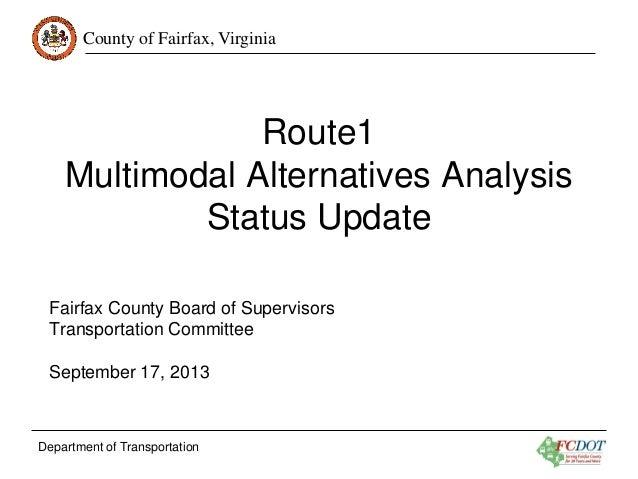 County of Fairfax, Virginia  Route1 Multimodal Alternatives Analysis Status Update Fairfax County Board of Supervisors Tra...