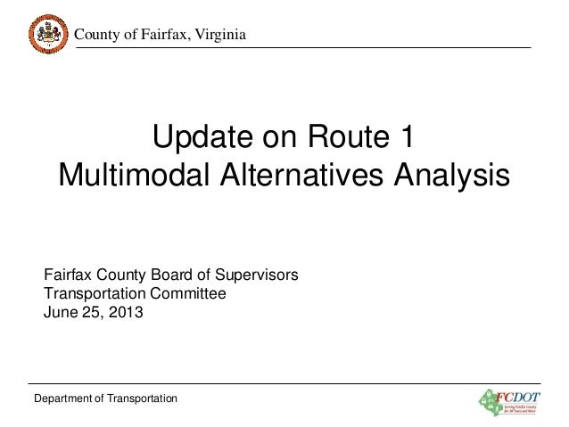 County of Fairfax, Virginia  Update on Route 1 Multimodal Alternatives Analysis Fairfax County Board of Supervisors Transp...