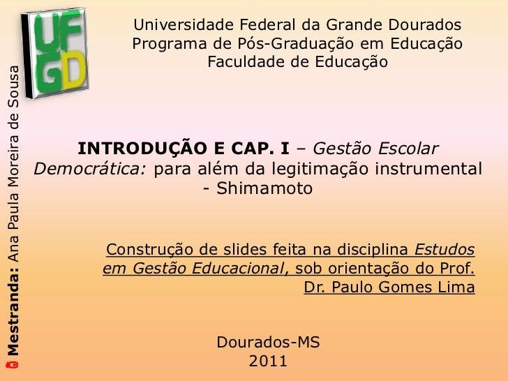 INTRODUÇÃO E CAP. I – Gestão Escolar Democrática: para além da legitimação instrumental - Shimamoto<br />Construção de sli...