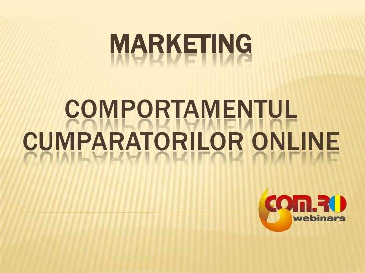 MARKETINGcomportamentul cumparatorilor online<br />
