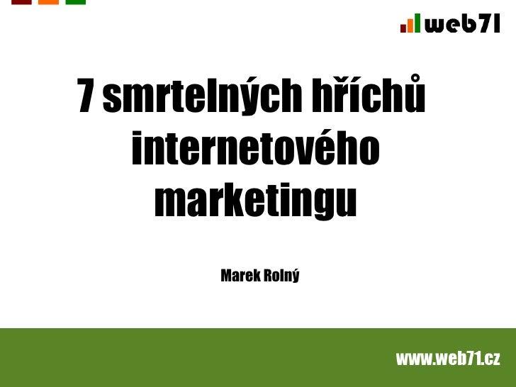 7 smrtelných hříchů  internetového marketingu Marek Rolný