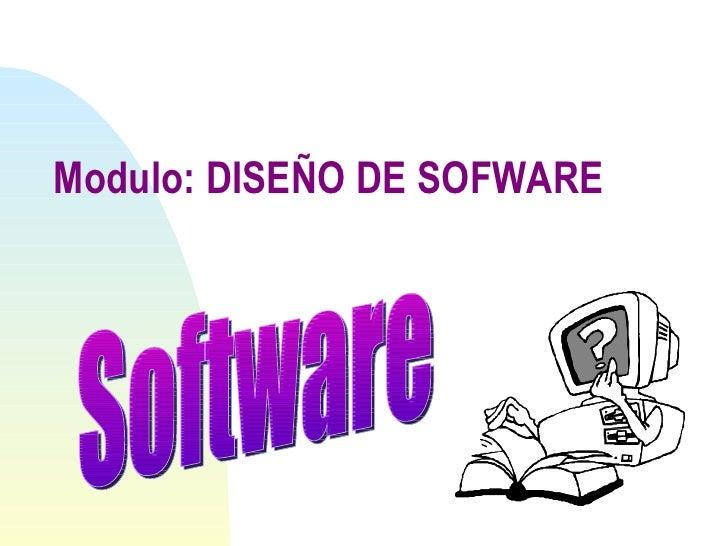 Modulo: DISEÑO DE SOFWARE  Software