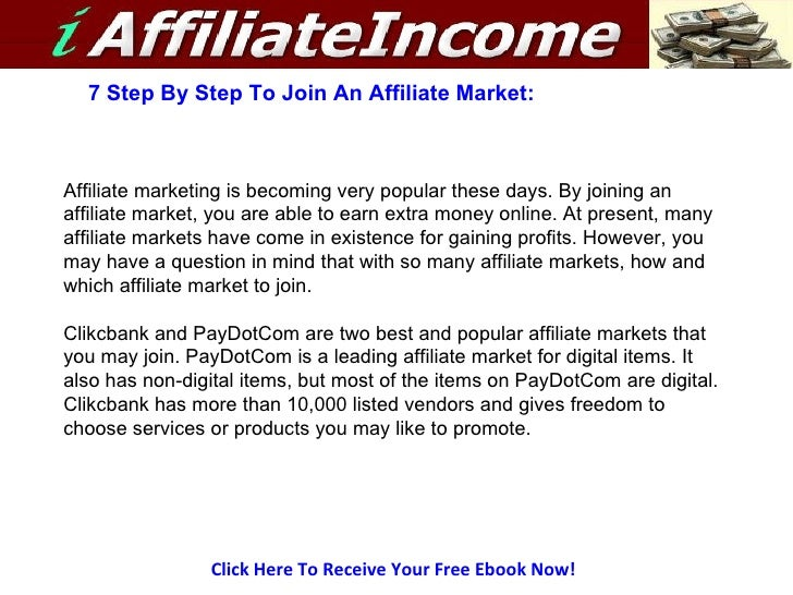 Click Here To Receive Your Free Ebook Now! 7 Step By Step To Join An Affiliate Market: Affiliate marketing is becoming ver...