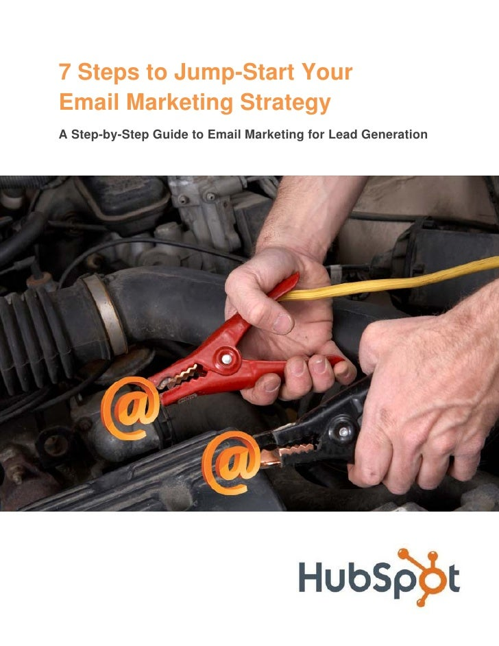 7 Steps to Jump-Start YourEmail Marketing StrategyA Step-by-Step Guide to Email Marketing for Lead Generation
