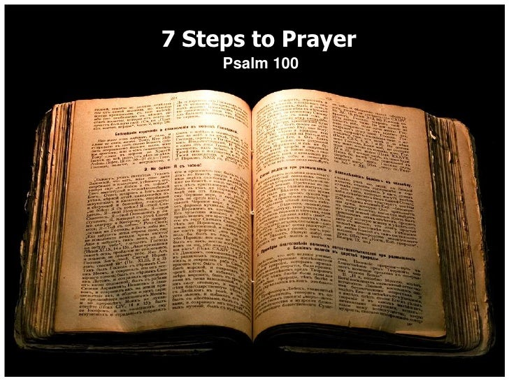 7 Steps to Prayer<br />Psalm 100<br />