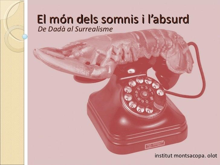 El món dels somnis i l'absurd De Dadà al Surrealisme institut montsacopa. olot