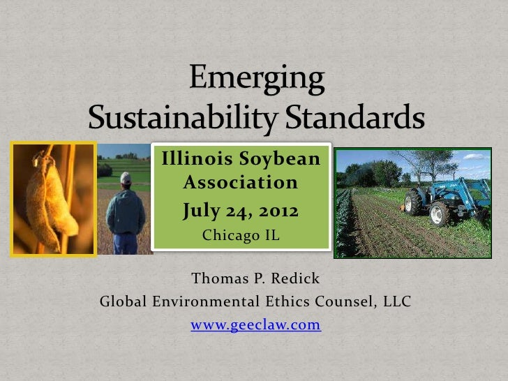 Illinois Soybean          Association          July 24, 2012             Chicago IL            Thomas P. RedickGlobal Envi...
