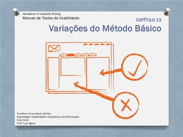Handbook of Usability Testing     Manual de Testes de UsabilidadePontifícia Universidade CatólicaErgodesign: Usabilidade e...