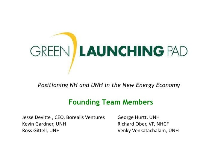 Positioning NH and UNH in the New Energy Economy<br />Founding Team Members<br />