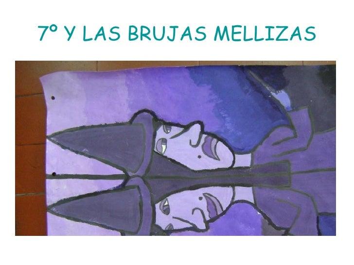7º Y LAS BRUJAS MELLIZAS