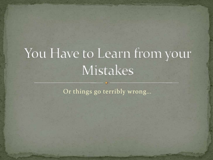 7 you have to learn from your mistakes