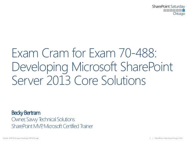 Exam Cram for 70-488: Developing Microsoft SharePoint Server 2013 Core Solutions