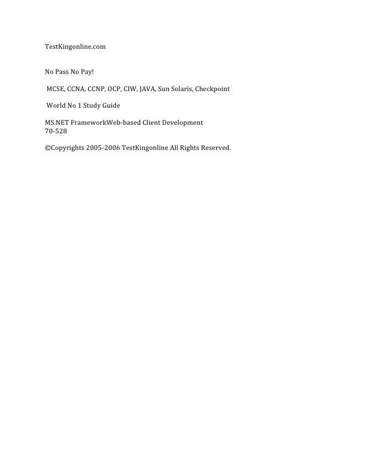 TestKingonline.comNo Pass No Pay!MCSE, CCNA, CCNP, OCP, CIW, JAVA, Sun Solaris, CheckpointWorld No 1 Study GuideMS.NET Fra...