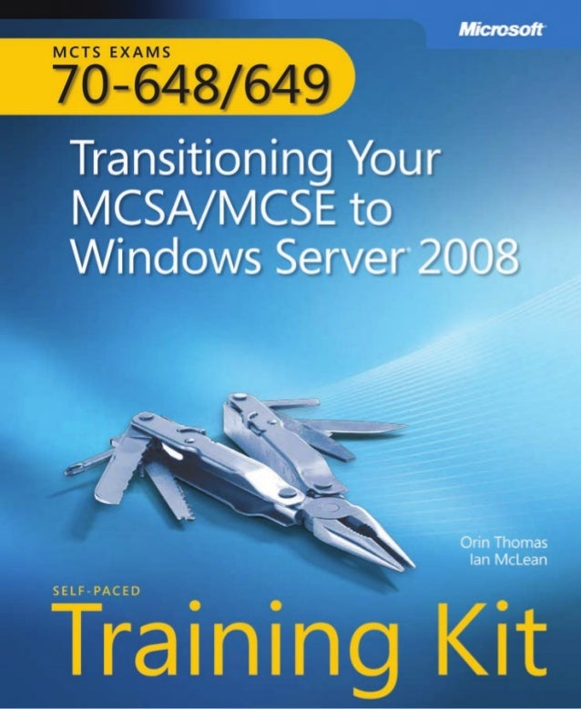 70 648 70-649 transitioning your mcsa mcse to windows server 2008