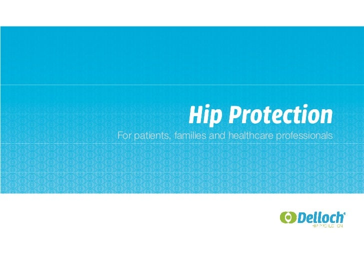 Hip ProtectionFor patients, families and healthcare professionals