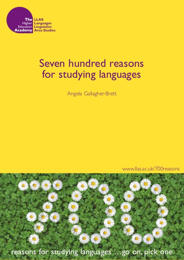 Seven hundred reasons         for studying languages                Angela Gallagher-Brett                                ...
