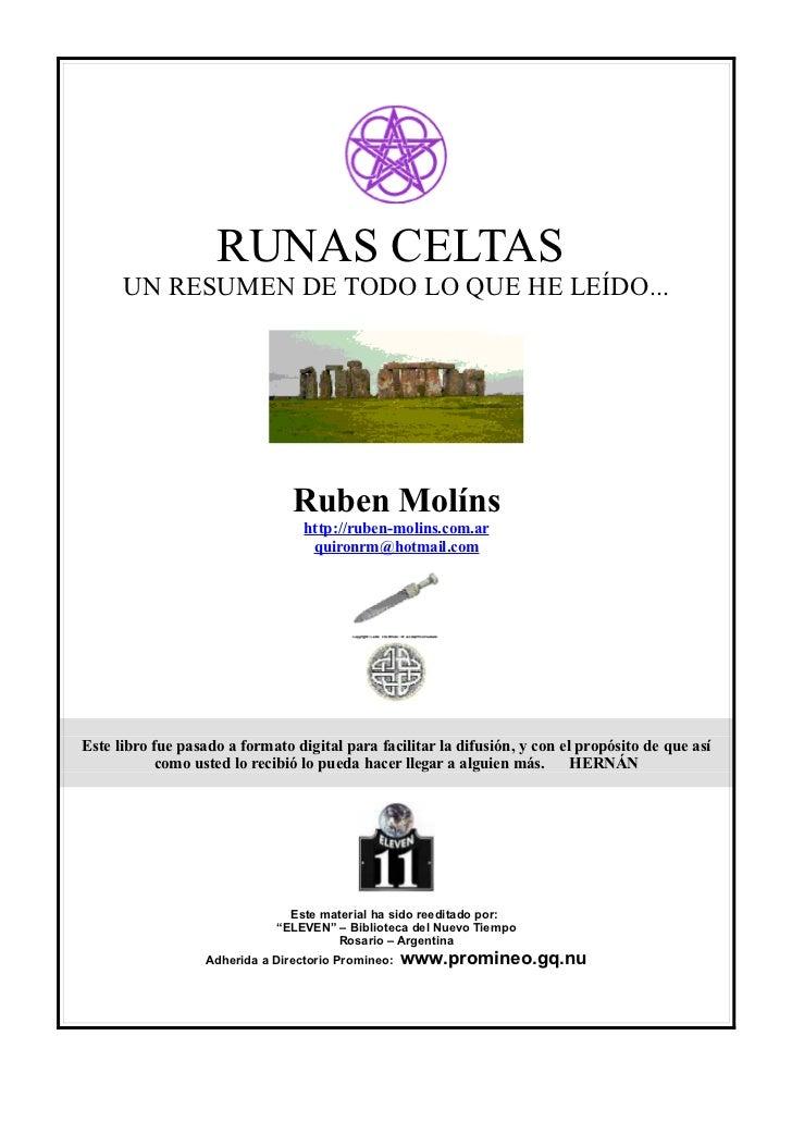 RUNAS CELTAS      UN RESUMEN DE TODO LO QUE HE LEÍDO...                                 Ruben Molíns                      ...