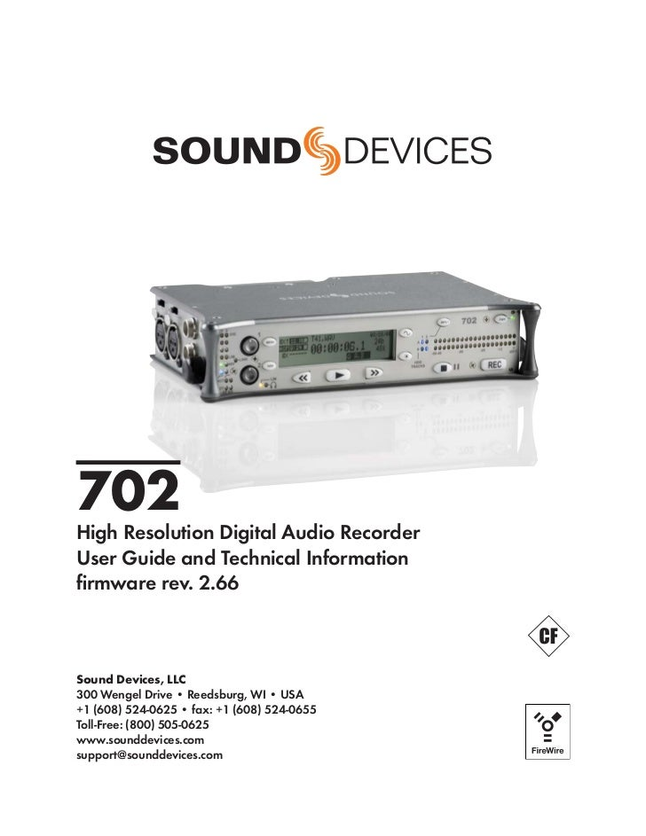 702High Resolution Digital Audio RecorderUser Guide and Technical Informationfirmware rev. 2.66Sound Devices, LLC300 Wengel...