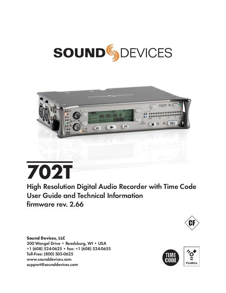 702THigh Resolution Digital Audio Recorder with Time CodeUser Guide and Technical Informationfirmware rev. 2.66Sound Device...