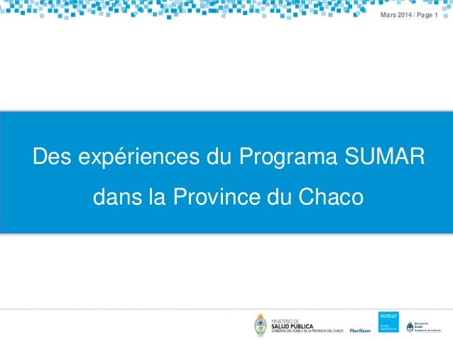 Mars2014 / Page 1 Des expériences du Programa SUMAR dans la Province du Chaco