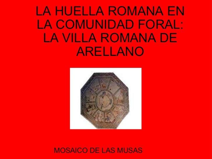 LA HUELLA ROMANA EN LA COMUNIDAD FORAL: LA VILLA ROMANA DE ARELLANO MOSAICO DE LAS MUSAS