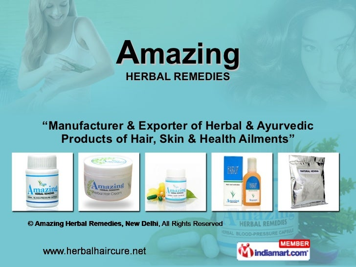 "A mazing HERBAL REMEDIES "" Manufacturer & Exporter of Herbal & Ayurvedic Products of Hair, Skin & Health Ailments"""