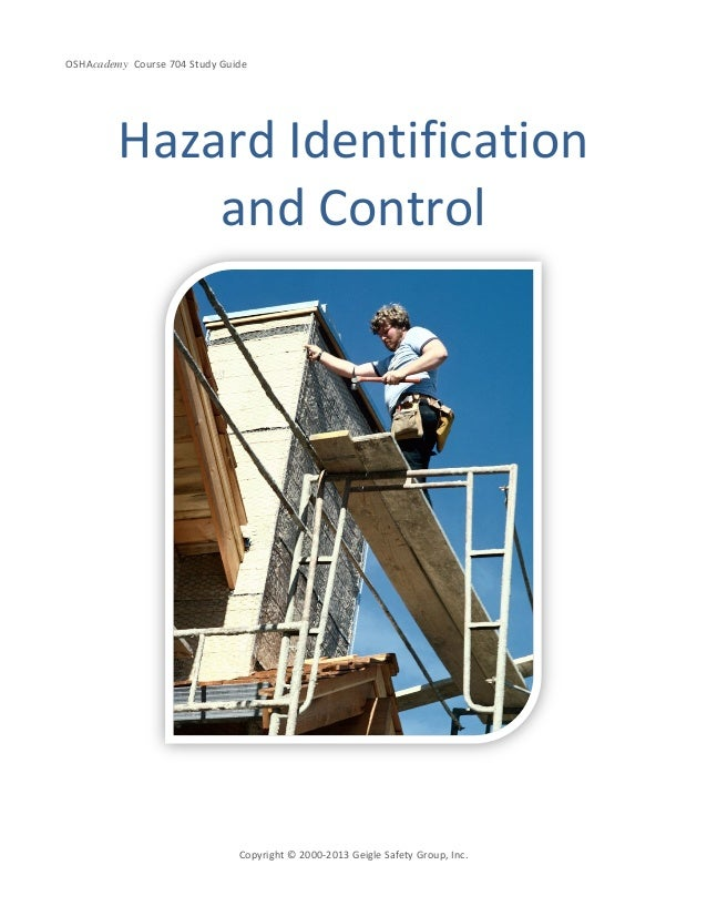 OSHAcademy Course 704 Study GuideCopyright © 2000-2013 Geigle Safety Group, Inc.Hazard Identificationand Control