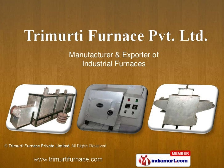Manufacturer & Exporter of   Industrial Furnaces