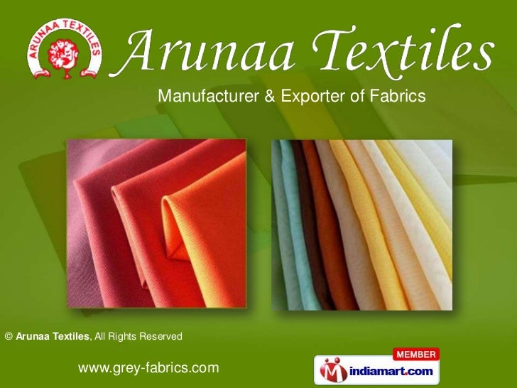 Manufacturer & Exporter of Fabrics© Arunaa Textiles, All Rights Reserved               www.grey-fabrics.com