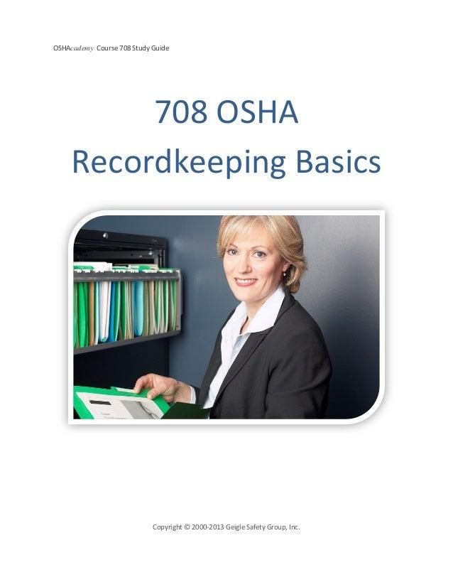 OSHAcademy Course 708 Study GuideCopyright © 2000-2013 Geigle Safety Group, Inc.708 OSHARecordkeeping Basics