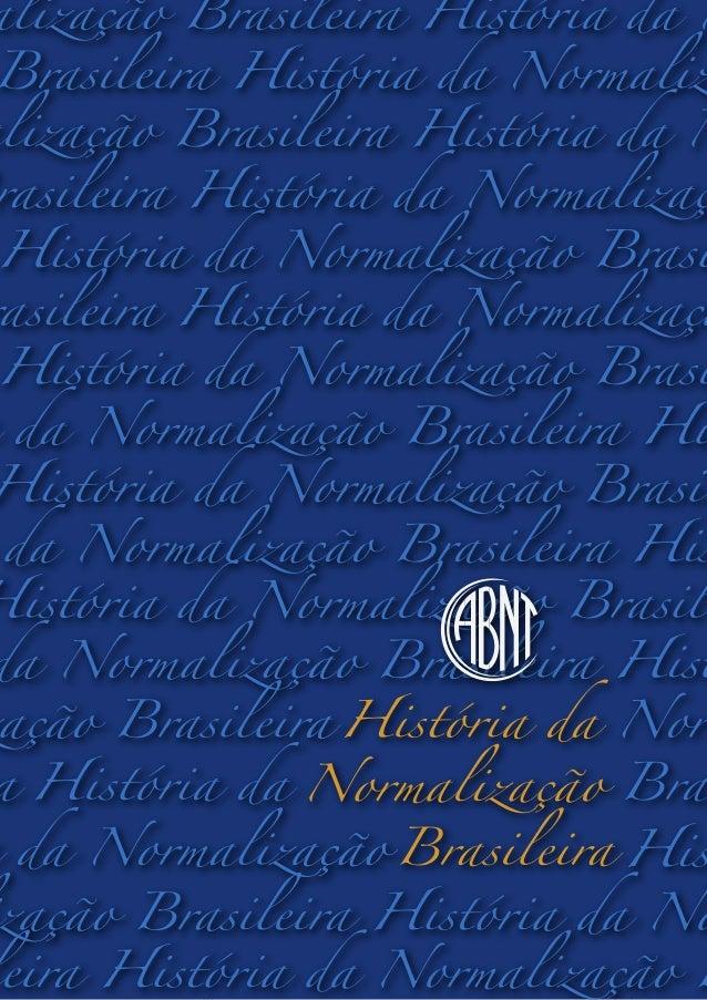 ASSOCIAÇÃO BRASILEIRA DE NORMAS TÉCNICASHISTÓRIA DA NORMALIZAÇÃO BRASILEIRA                     São Paulo                 ...