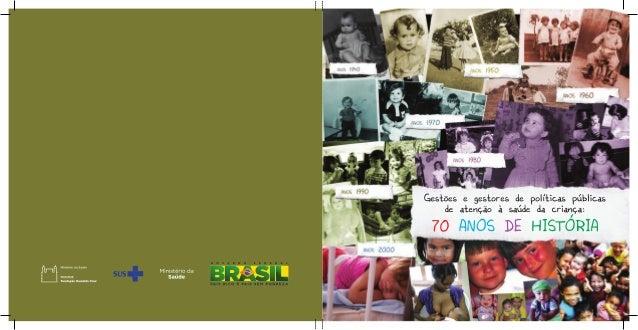 MINISTÉRIO DA SAÚDE Secretaria de Atenção à Saúde Área Técnica de Saúde da Criança e Aleitamento Materno  Gestões e gestor...