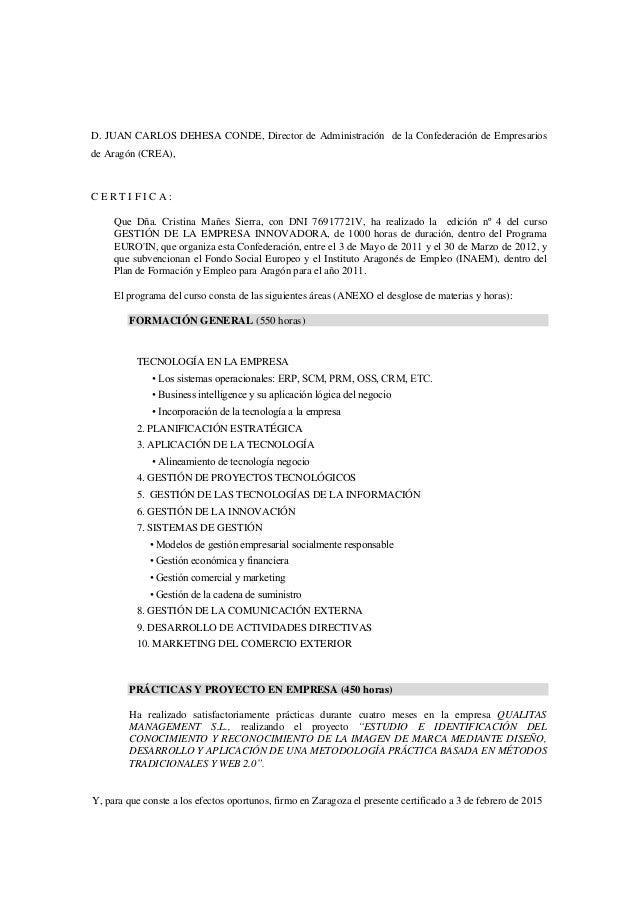 D. JUAN CARLOS DEHESA CONDE, Director de Administración de la Confederación de Empresarios de Aragón (CREA), C E R T I F I...