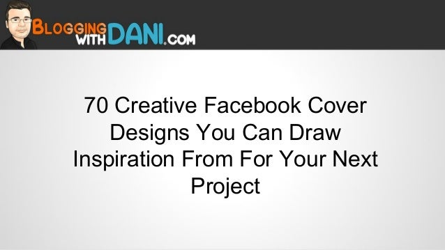 70 Creative Facebook Cover Designs You Can Draw Inspiration From For Your Next Project