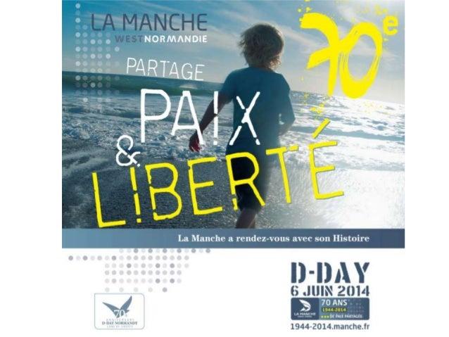 En juin 2014, tous les yeux seront rivés vers la Normandie et les plages du débarquement où des centaines de milliers de s...