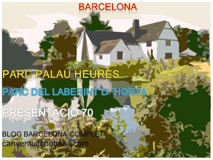 PARC DE LES HEURES -  PARC DEL LABERINT BARCELONA PRESENTACIÓN 70