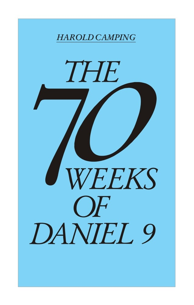 The 70 Weeks of Daniel 9  HAROLD CAMPING