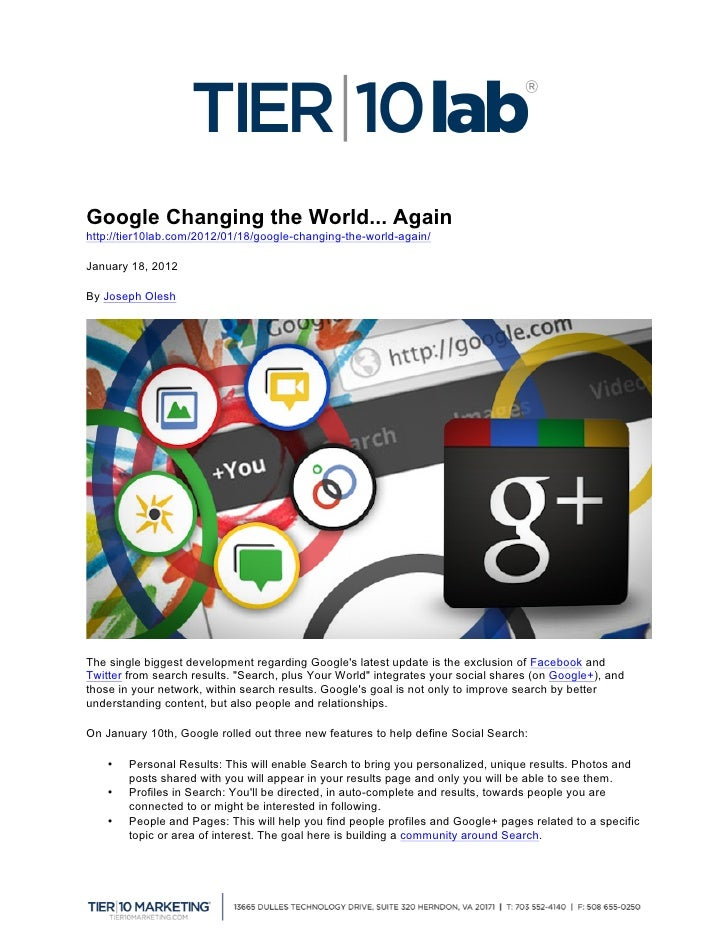 Google Changing the World... Againhttp://tier10lab.com/2012/01/18/google-changing-the-world-again/January 18, 2012By Jose...