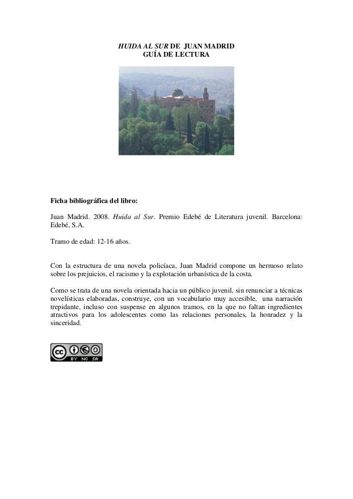 HUIDA AL SUR DE JUAN MADRID                             GUÍA DE LECTURAFicha bibliográfica del libro:Juan Madrid. 2008. Hu...