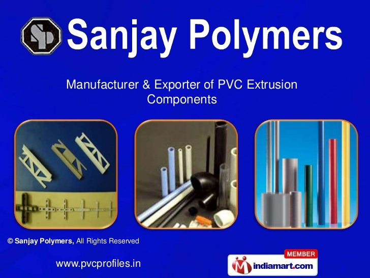 Manufacturer & Exporter of PVC Extrusion                              Components© Sanjay Polymers, All Rights Reserved    ...