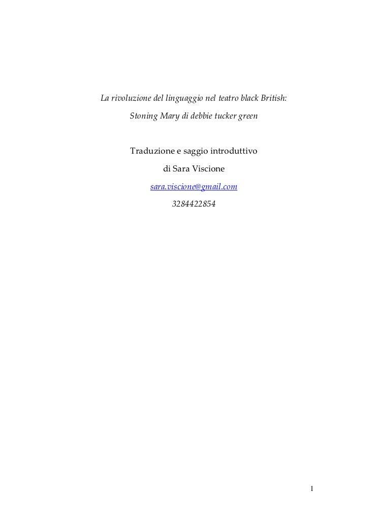 La rivoluzione del linguaggio nel teatro black British:        Stoning Mary di debbie tucker green        Traduzione e sag...