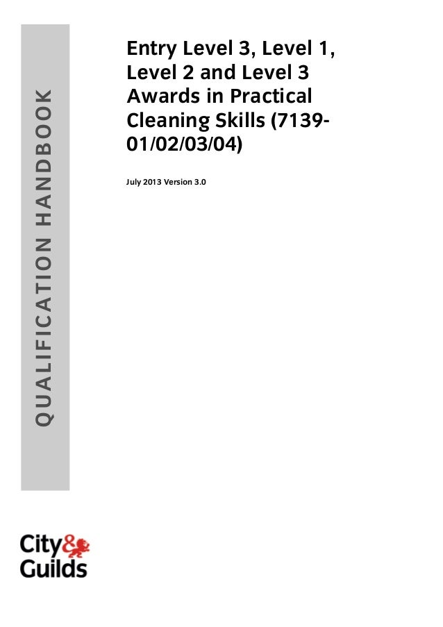 QU ALIF ICAT ION H AN D B OOK  Entry Level 3, Level 1, Level 2 and Level 3 Awards in Practical Cleaning Skills (713901/02/...