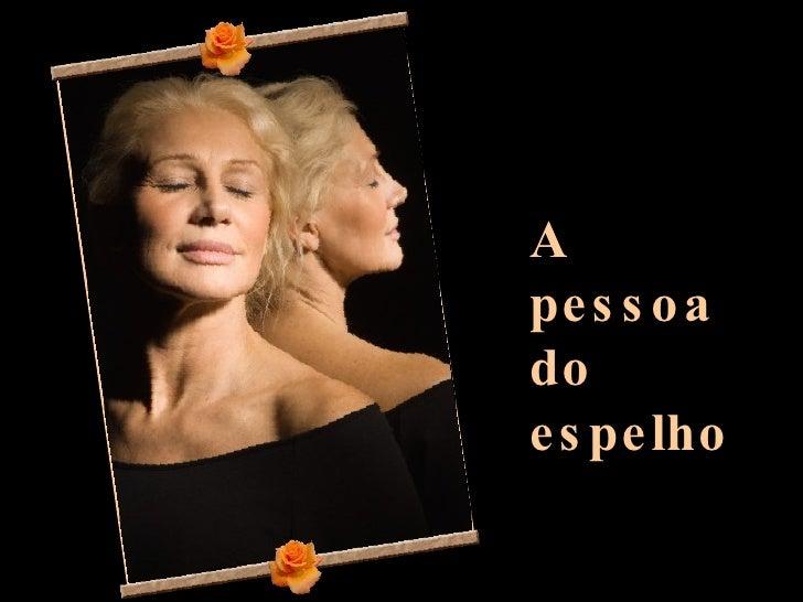A pessoa do espelho