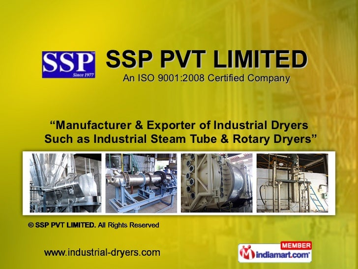 "SSP PVT LIMITED An ISO 9001:2008 Certified Company "" Manufacturer & Exporter of Industrial Dryers  Such as Industrial Stea..."