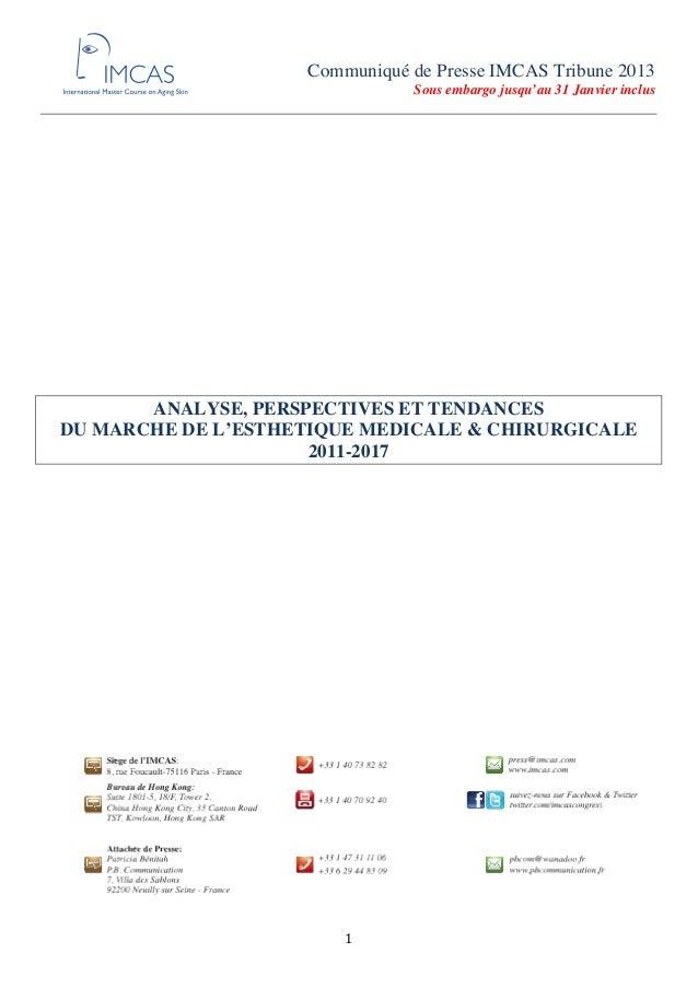 1   Communiqué de Presse IMCAS Tribune 2013 Sous embargo jusqu'au 31 Janvier inclus ANALYSE, PERSPECTIVES ET TENDANCES...