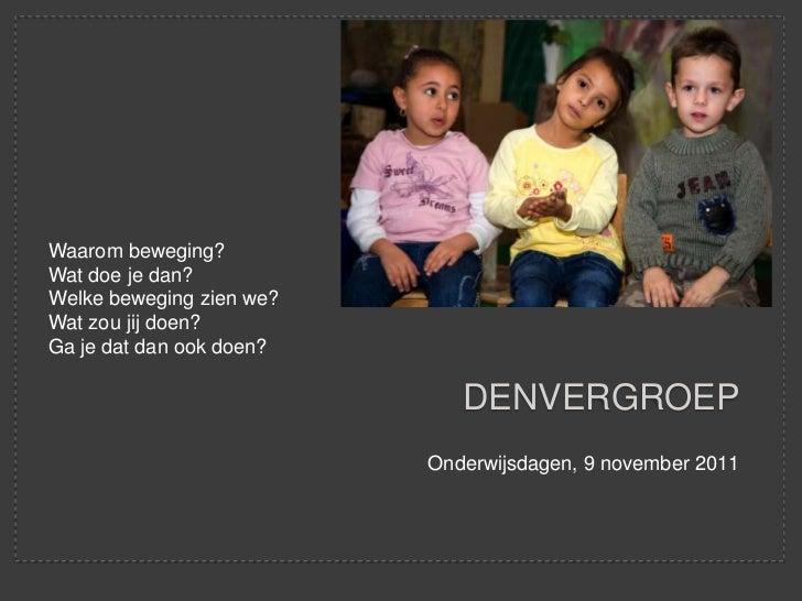 OWD2011 - 5 - De Denverdeal: Van inspiratie naar organisatie - Luc de Vries